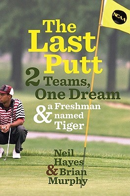 The Last Putt: Two Teams, One Dream, and a Freshma...