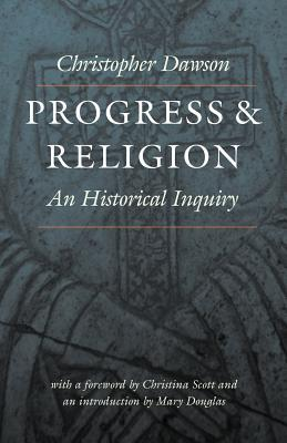 Progress and Religion: An Historical Inquiry