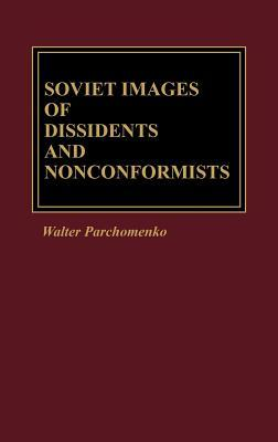 Soviet Images of Dissidents and Nonconformists