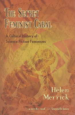 The Secret Feminist Cabal: A Cultural History of S...