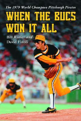 When the Bucs Won It All: The 1979 World Champion ...