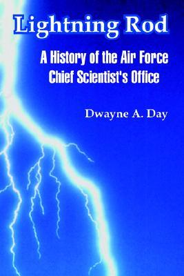 Lightning Rod: A History of the Air Force Chief Sc...