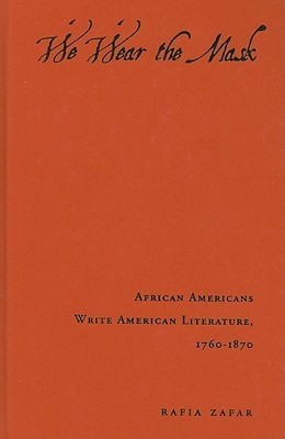 We Wear the Mask: African Americans Write American...