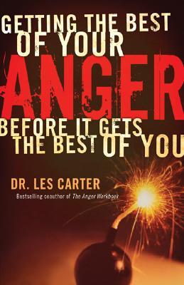 Getting the Best of Your Anger: Before It Gets the...