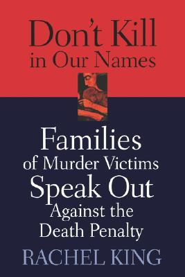 Don't Kill in Our Names: Families of Murder Victim...