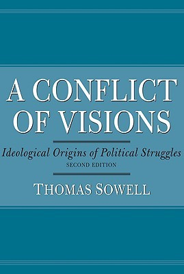 A Conflict of Visions: Ideological Origins of Poli...