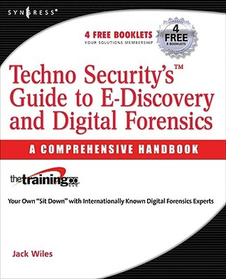 Techno Security's Guide to E-Discovery and Digital Forensics