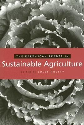 The Earthscan Reader in Sustainable Agriculture