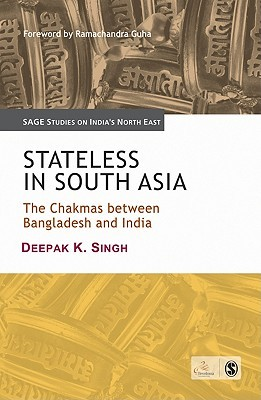 Stateless In South Asia: The Chakmas Between Bangl...