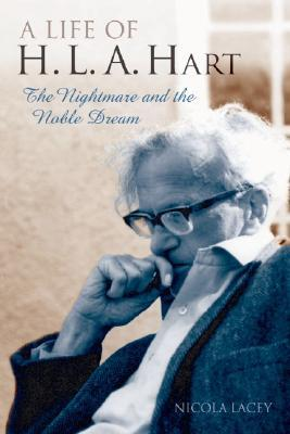 A Life of H. L. A. Hart: The Nightmare and the Nob...