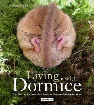 Living With Dormice: The Common Dormouse, Real Rod...