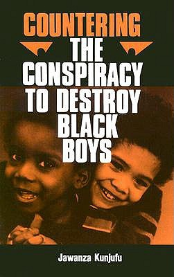 Countering the Conspiracy to Destroy Black Boys Vo...
