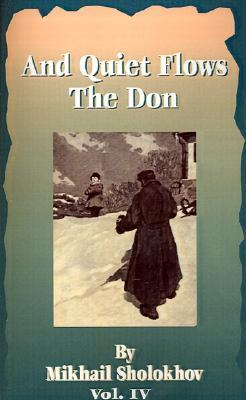And Quiet Flows the Don, Vol 4 of 5