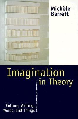 Imagination in Theory: Culture, Writing, Words and...