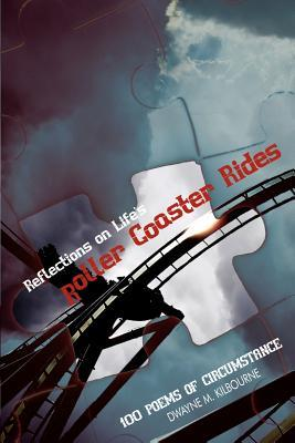Reflections on Life S Roller Coaster Rides: 100 Po...