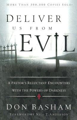 Deliver Us from Evil: A Pastor's Reluctant Encount...