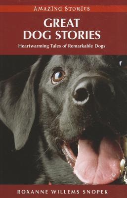 Great Dog Stories: Heartwarming Tales of Remarkabl...
