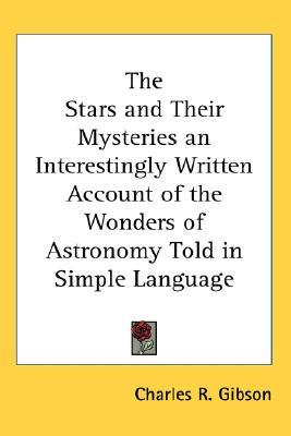 The Stars and Their Mysteries: An Interestingly Wr...