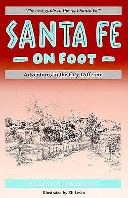 Santa Fe on Foot: Adventures in the City Different...