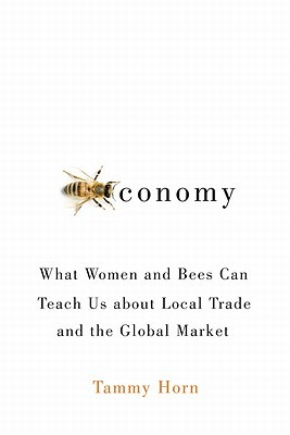 Beeconomy: What Women and Bees Can Teach Us about ...