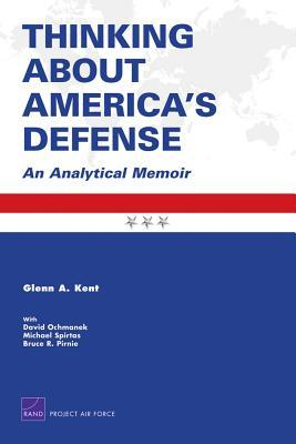 Thinking about America's Defense: An Analytical Me...