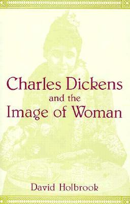 Charles Dickens and the Image of Women