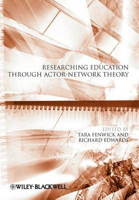 Researching Education Through Actor-Network Theory...
