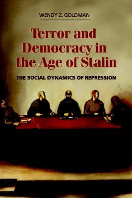 Terror and Democracy in the Age of Stalin: The Soc...