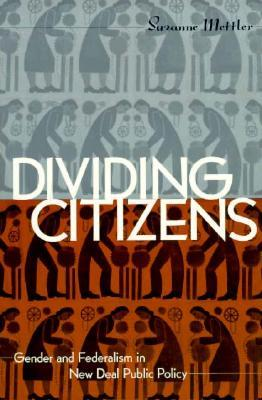 Divided Citizens: Gender and Federalism in New Dea...