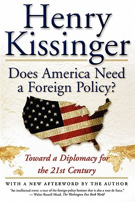 Does America Need a Foreign Policy?: Toward a Dipl...