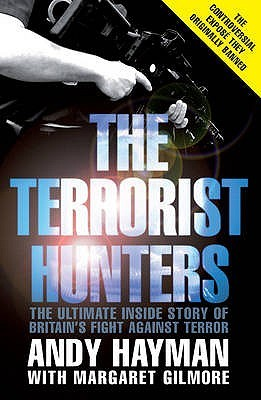 The Terrorist Hunters. Andy Hayman with Margaret G...