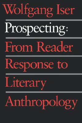 Prospecting: From Reader Response to Literary Anth...