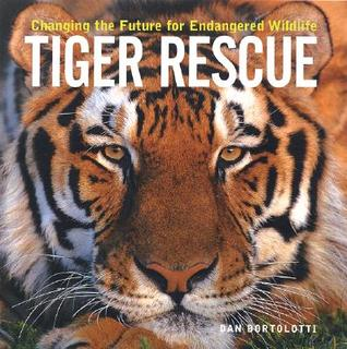 Tiger Rescue: Changing the Future for Endangered W...