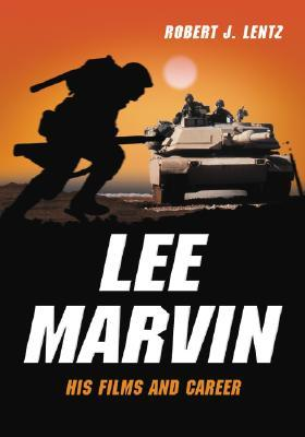 Lee Marvin: His Films and Career