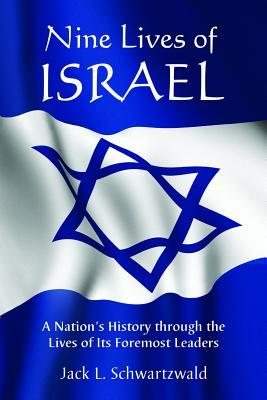 Nine Lives of Israel: A Nation's History Through the Lives of Its Foremost Leaders