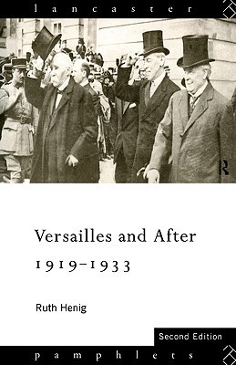 Versailles and After, 1919-1933 (Lancaster Pamphle...