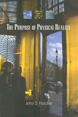 The Purpose of Physical Reality