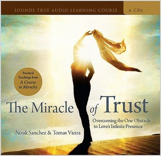 The Miracle of Trust: Overcoming the One Obstacle ...