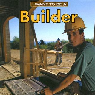 I Want to be a Builder (I Want to Be (Firefly Pape...