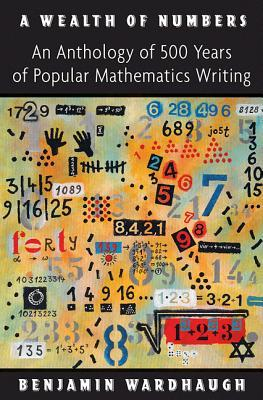 A Wealth of Numbers: An Anthology of 500 Years of ...