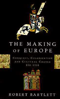 The Making of Europe: Conquest, Colonization, and ...
