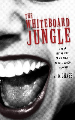 The Whiteboard Jungle: A Year in the Life of an An...