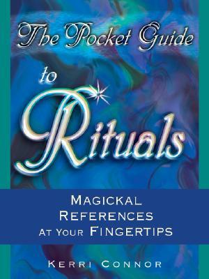 The Pocket Guide to Rituals: Magickal References a...