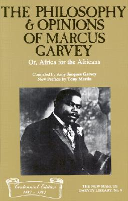 The Philosophy and Opinions of Marcus Garvey, Or, ...