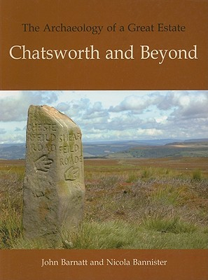 The Archaeology of a Great Estate: Chatsworth and ...