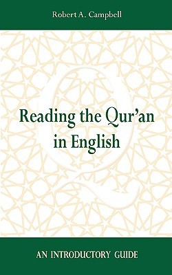Reading the Qur'an in English: An Introductory Gui...