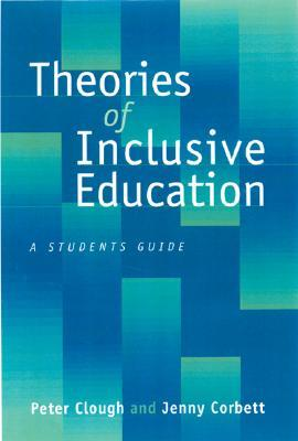 Theories of Inclusive Education: A Student's Guide...