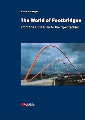 The World of Footbridges: From the Utilitarian to ...