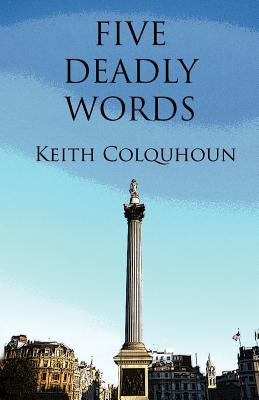 Five Deadly Words
