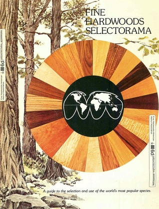 Fine Hardwoods Selectorama: A Guide to the Selecti...